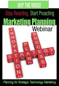 Webinar: Stop Reacting, Start Proacting: Planning for Strategic Technology Marketing